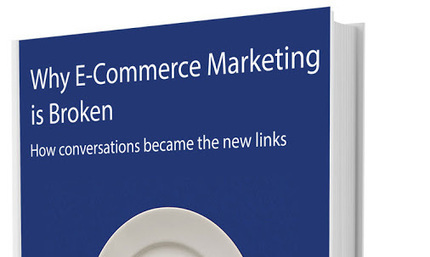 Why Ecommerce Marketing Is Broken & What To Do About It - Free Whitepaper via @Curagami | Ecom Revolution | Scoop.it