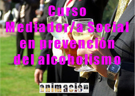 Cursos a distancia para la Accion Social: Cursos: Mediador prevencion Alcoholismo | Cursos educacion, trabajo social, integracion social | Scoop.it