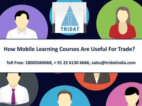 How Mobile Learning Courses Are Useful For Trade? | E-learning Solutions Company Mumbai India | Scoop.it