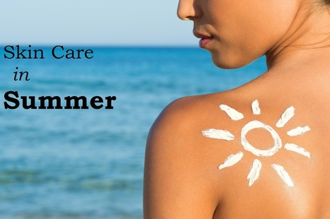 Sharma Clinic: Essential Skin and Hair Care Tips for a Cheerful Summer | Health | Scoop.it