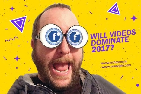 9 Facebook Marketing Trends and Predictions for Year 2017 | Social Media | Scoop.it