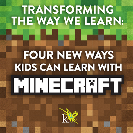 Transforming the Way We Learn: Four New Ways Kids Can Learn with Minecraft | Virtual University: Education in Virtual Worlds | Scoop.it