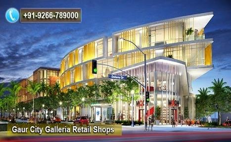 Make Investment in Retail Gaur City Galleria | Gaur City Galleria | Scoop.it
