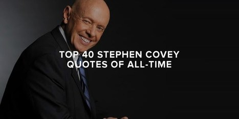 Top 40 Stephen Covey Quotes of All-Time | Rachid ZINE | Scoop.it