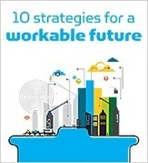 10 Strategies for a Workable Future | Rage against the Machine | Scoop.it