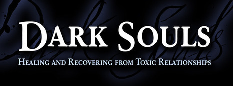dark souls - books on narcissists | books on socipaths | how to heal from an abusive relationship | emotional abuse | Scoop.it