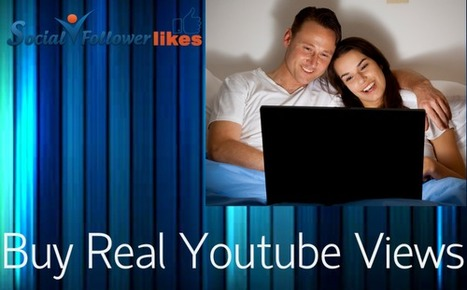 socialfollowerlikes - buy youtube views online and drive excellent traffic | Social Media Marketing | Scoop.it