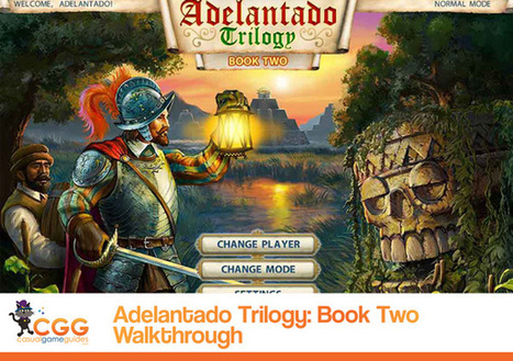 Adelantado Trilogy: Book Two Walkthrough: From CasualGameGuides.com | Casual Game Walkthroughs | Scoop.it