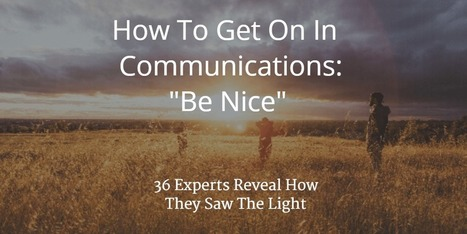 How to Get On in New Communications: Be Nice | PR blog | Public Relations & Social Media Insight | Scoop.it
