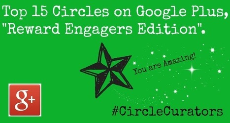 "Top 15 Circles on Google Plus, ""Reward Engagers Edition"". #Engagers #Influencers - @RandyHilarski 