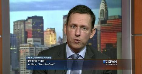 The Communicators: PayPal's Peter Thiel Discusses Zero to One Book via @BookTV | Startup Revolution | Scoop.it