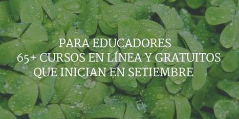 65+ Cursos Gratuitos para Educadores que inician en Setiembre 2015 | Cursos | Educacion, ecologia y TIC | Scoop.it