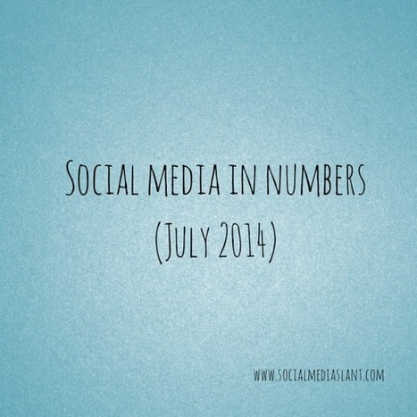 Social media in numbers (July 2014) | Handy Online Tools for Schools | Scoop.it