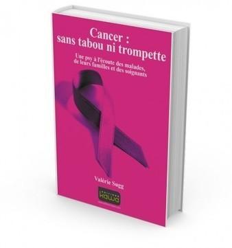Cancer : sans tabou ni trompette | Santé today | Scoop.it
