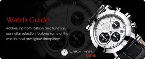 Get Wholesale Watch Parts Online from Watch Parts Outlet | Best watch maker tools | Scoop.it