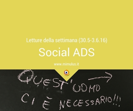 Letture della settimana: Social ADS | Digital Friday by Mimulus | Scoop.it