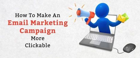 How To Make An Email Marketing Campaign More Clickable | best email marketing Tips | Scoop.it