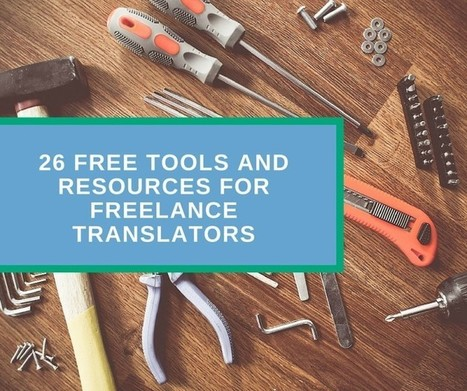 26 free tools and resources for freelance translators | Addicted to languages | Scoop.it