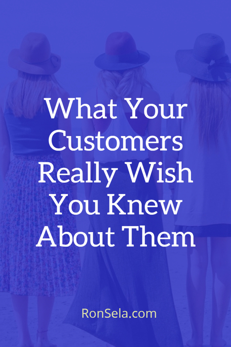 What Your Customers Really Wish You Knew About Them | Content Marketing Strategy | Scoop.it