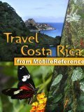 Travel Costa Rica 2011 – Illustrated Guide, Phrasebook & Maps. Includes San José, Cartago, Manuel Antonio National Park, Arenal Volcano, La Fortuna, Poás … National Park and much more (Mobi Travel)... | World Travel | Scoop.it