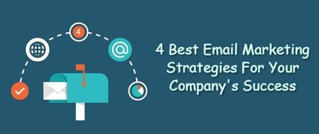 4 Best Email Marketing Strategies For Your Company's Success | AlphaSandesh Email Marketing Blog | best email marketing Tips | Scoop.it