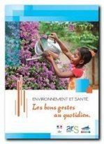 Environnement et santé: un guide sur les bons gestes au quotidien | Mes passions natures | Scoop.it