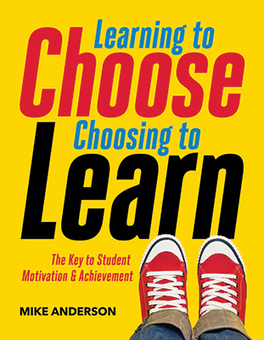 Learning to Choose, Choosing to Learn: The Key to Student Motivation and Achievement   High Performance Learning   Scoop.it