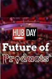 Événement: Hub Day «The Future of Products», que faut-il retenir ?   Smart Talk   Scoop.it