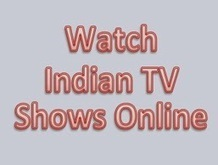 Watch Indian TV Shows Online With a High-Speed Internet Connection | Indian TV shows | Scoop.it