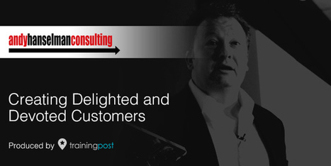 Creating Delighted & Devoted Customers | eLearning | Scoop.it