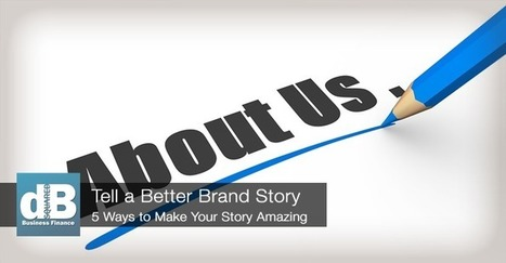 5 Ways to Tell an Amazing Brand Story - DB Squared | Restaurant Marketing Ideas | Scoop.it