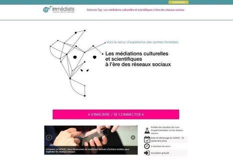 Les médiations scientifiques et culturelles à l'ère des réseaux sociaux : un MOOC à ne pas manquer! | Science Animation | Educnum | Scoop.it