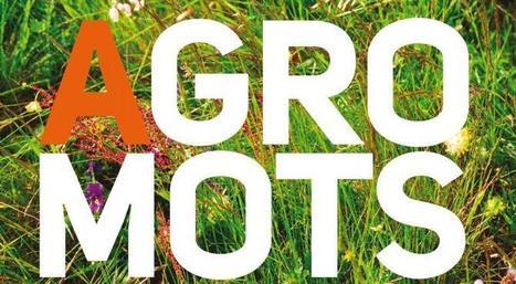 «Agro-mots»: l'INRA publie son abécédaire de l'agronomie | Alim'agri | AGRONOMIE VEGETAL | Scoop.it