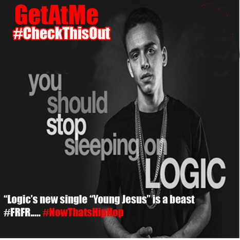 "GetAtMe CheckThisOut Logic Young Jesus ""A whole lotta beef, no bread or no lettuce... (Logic on HipHop today) 
