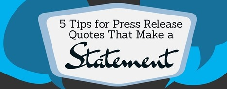 How to Harness the Power of Quotes in Your Press Release | Media Relations | Scoop.it