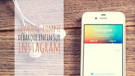 Le multi-compte arrive enfin sur Instagram ! | e-tourisme @ otcassis | Scoop.it