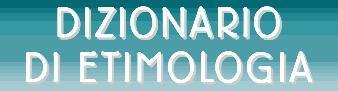 Dizionario di etimologia | Etimología it | Scoop.it