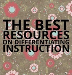 The Best Resources On Differentiating Instruction | Larry Ferlazzo's Websites of the Day… | Education- Differentiation | Scoop.it