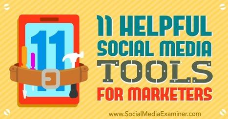 11 Helpful Social Media Tools for Marketers : Social Media Examiner | Photography | Scoop.it