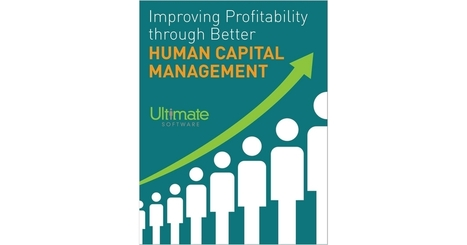 Improved Profitability Through Better Human Capital Management, Free Ultimate Software White Paper | Career | Scoop.it