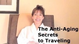 The Anti-Aging Secrets To Traveling | Wellness Life | Scoop.it