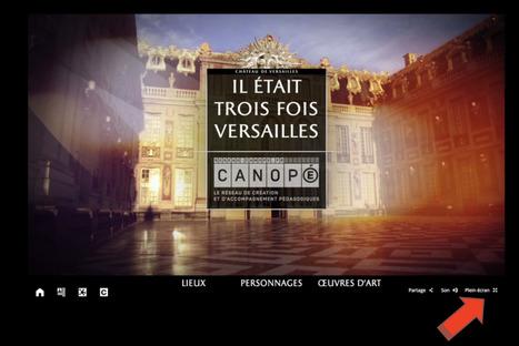 Comment utiliser le web-documentaire « Il était trois fois Versailles » en classe ?   Narration transmedia et Education   Scoop.it