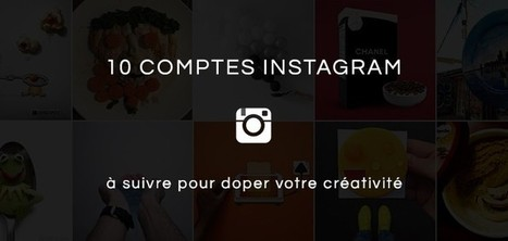 10 comptes Instagram à suivre pour doper votre créativité | Créativité, Innovation et Prospective | Scoop.it
