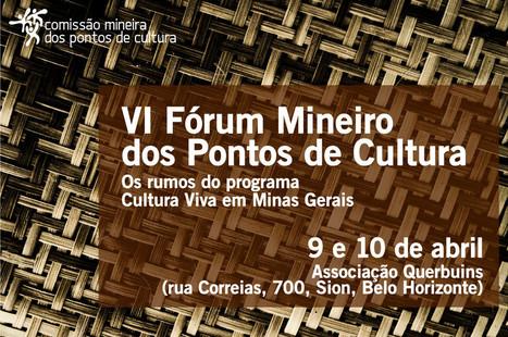 Ministério da Cultura - Minas Gerais promove fórum de Pontos de Cultura - Destaque   BINÓCULO CULTURAL   Monitor de informação para empreendedorismo cultural e criativo    Scoop.it
