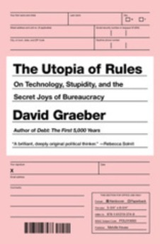 The Utopia of Rules by  David Graeber | real utopias | Scoop.it