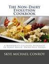 The Non-Dairy Evolution Cookbook | Vegetarianism | Scoop.it