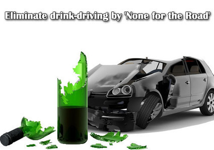 Eliminate drink-driving by 'None for the Road' | All Accident Claims Blog | Scoop.it