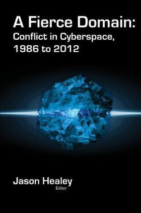 A Fierce Domain: Conflict in Cyberspace, 1986 to 2012   Atlantic Council   cybered   Scoop.it