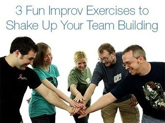 3 Fun Improv Exercises to Shake Up Your Team Building | Serious Play | Scoop.it