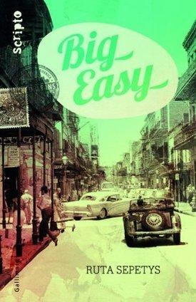 Bulle littéraire: Big easy de Ruta Sepetys   Big Easy   Scoop.it